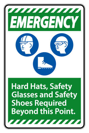 Emergency Sign Hard Hats, Safety Glasses And Safety Shoes Required Beyond This Point With PPE Symbol Ilustração