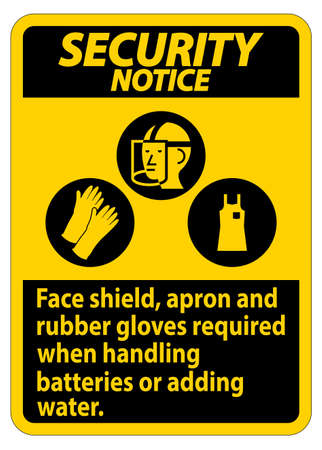 Security Notice Sign Face Shield, Apron And Rubber Gloves Required When Handling Batteries or Adding Water With PPE Symbols Ilustração