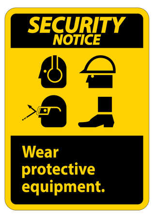 Security Notice Sign Wear Protective Equipment,With PPE Symbols on White Background,Vector Illustration