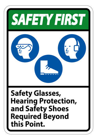 Safety First Sign Safety Glasses, Hearing Protection, And Safety Shoes Required Beyond This Point on white background Ilustração