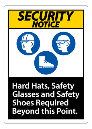 Security Notice Sign Hard Hats, Safety Glasses And Safety Shoes Required Beyond This Point With PPE Symbol