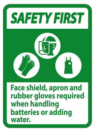 Safety First Sign Face Shield, Apron And Rubber Gloves Required When Handling Batteries or Adding Water With PPE Symbols Ilustração