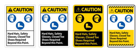Caution Sign Hard Hats, Safety Glasses, Closed Toe Shoes Required Beyond This Point
