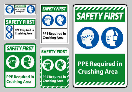 Safety First Sign PPE Required In Crushing Area Isolate on White Background