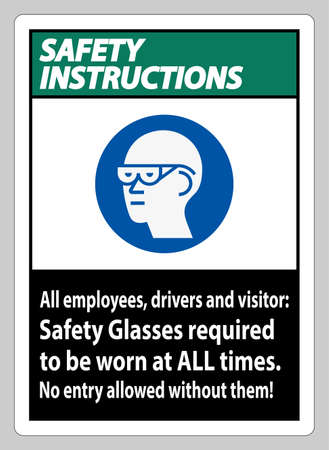 Safety Instructions Sign All Employees, Drivers And Visitors,Safety Glasses Required To Be Worn At All Times