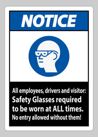 Notice Sign All Employees, Drivers And Visitors,Safety Glasses Required To Be Worn At All Times Stock Illustratie