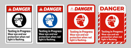 Danger Sign Testing In Progress, Wear Eye And Ear Protection When Red Light Is Flashing