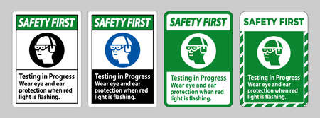 Safety First Sign Testing In Progress, Wear Eye And Ear Protection When Red Light Is Flashing Stock Illustratie