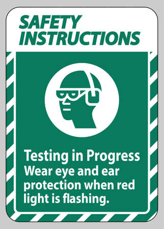 Safety Instructions Sign Testing In Progress, Wear Eye And Ear Protection When Red Light Is Flashing