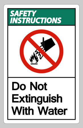 Safety Instructions Do Not Extinguish With Water Symbol Sign On White Background