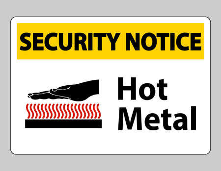 Security Notice Hot Metal Symbol Sign Isolated On White Background