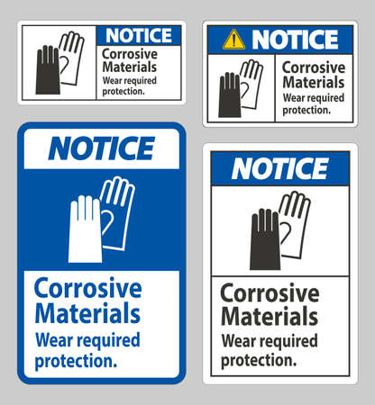 Notice Sign Corrosive Materials, Wear Required Protection