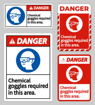 Danger Sign Chemical Goggles Required In This Area