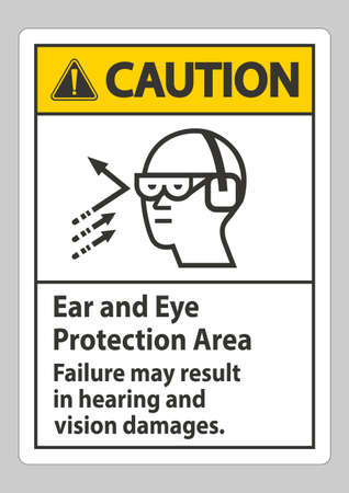 Caution Sign Ear And Eye Protection Area, Failure May Result In Hearing And Vision Damages Vetores