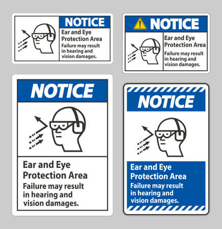 Notice Sign Ear And Eye Protection Area, Failure May Result In Hearing And Vision Damages