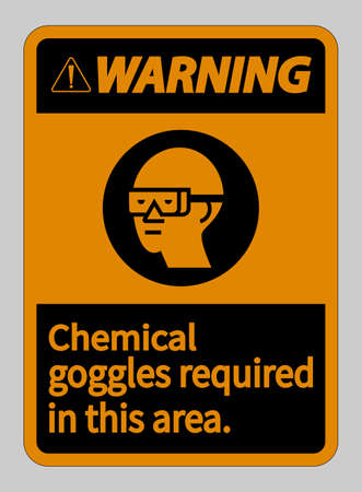 Warning Sign Chemical Goggles Required In This Area