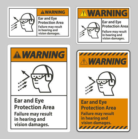 Warning Sign Ear And Eye Protection Area, Failure May Result In Hearing And Vision Damages