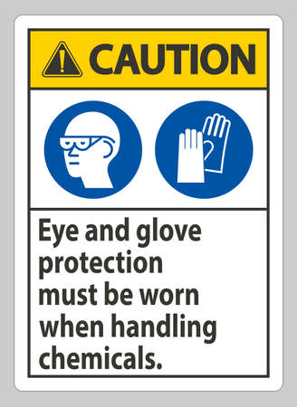 Caution Sign Eye And Glove Protection Must Be Worn When Handling Chemicals Illusztráció