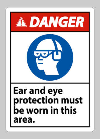 Danger sign Ear And Eye Protection Must Be Worn In This Area Vetores