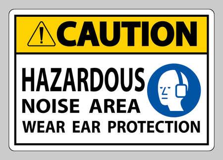 Caution Sign Hazardous Noise Area Wear Ear Protection on white background
