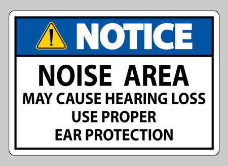 Notice Sign Noise Area May Cause Hearing Loss Use Proper Ear Protection