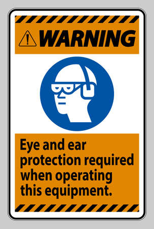 Warning Sign Eye And Ear Protection Required When Operating This Equipment Illusztráció