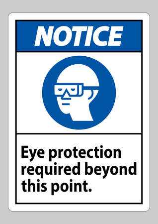 Notice Sign Eye Protection Required Beyond This Point