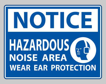 Notice Sign Hazardous Noise Area Wear Ear Protection on white background
