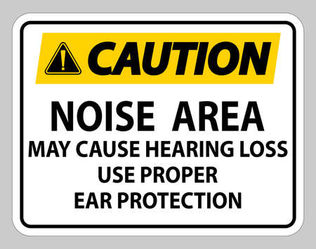 Caution Sign Noise Area May Cause Hearing Loss Use Proper Ear Protection