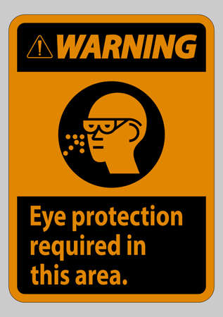 Warning Sign Eye Protection Required In This Area