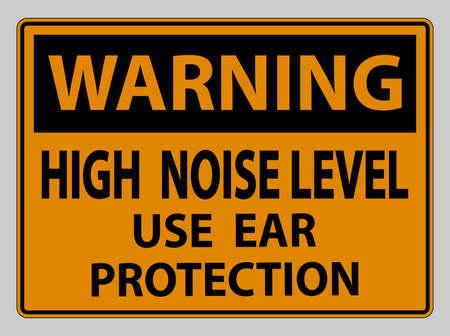 Warning Sign High Noise Level Use Ear Protection on White Background