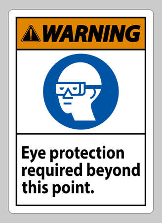 Warning Sign Eye Protection Required Beyond This Point