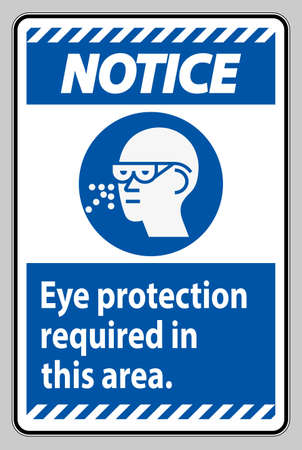 Notice Sign Eye Protection Required In This Area