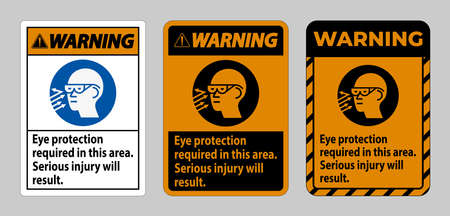 Warning Sign Eye Protection Required In This Area, Serious Injury Will Result