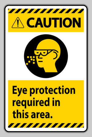 Caution Sign Eye Protection Required In This Area