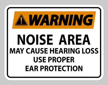 Warning Sign Noise Area May Cause Hearing Loss Use Proper Ear Protection