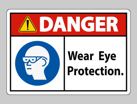 Danger Sign Wear Eye Protection on white background