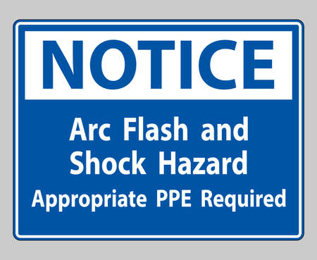 Notice Sign Arc Flash And Shock Hazard Appropriate PPE Required