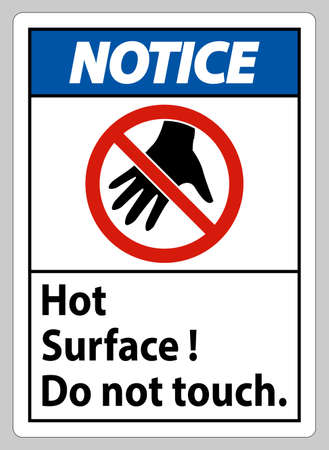 Notice Sign Hot Surface Do Not Touch On White Background