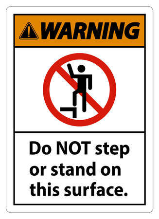 Warning sign do not step or stand on this surface.
