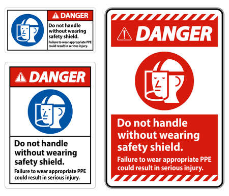 Danger Sign Do Not Handle Without Wearing Safety Shield, Failure To Wear Appropriate PPE Could Result In Serious Injury Illusztráció