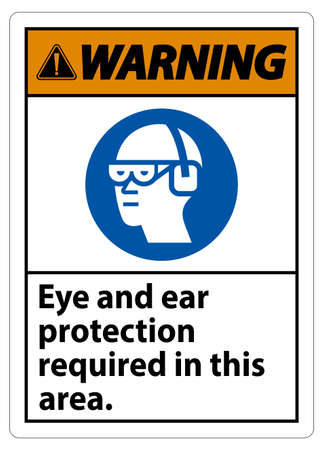 Warning Sign Eye And Ear Protection Required In This Area Illusztráció