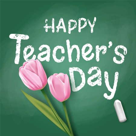 Happy Teacher's Day with pink tulips on blackboard. Vector
