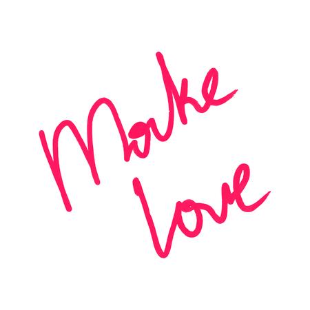 Handwritten text make love isolated on white background. Illustration