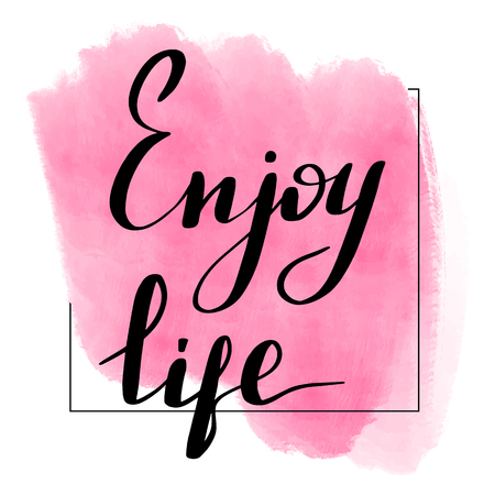 Lettering inscription enjoy life. Motivating quote. Watercolor stain on background.