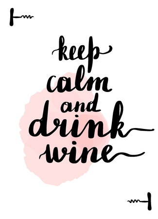 Handwritten lettering card. Beautiful quotes about wine. Inscription keep calm and drink wine. Pink watercolor stain on background. Vektoros illusztráció