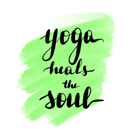Lettering inscription yoga heals the soul. Motivating quote. Watercolor stain on background. Иллюстрация