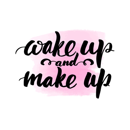 Inspirational handwritten brush lettering inscription wake up and make up. Pink watercolor stain on background. Illustration