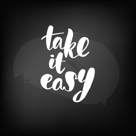 Chalkboard blackboard lettering take it easy. Handwritten text, chalk on a blackboard, vector illustration.