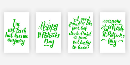 I'm not Irish, but kiss me anyway. Happy St. Patrick's Day. A good friend is like four leaf clover. Four posters set to St. Patrick's Day design, calligraphy vector illustration collection. Vectores